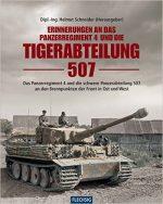 Erinnerungen an das Panzerregiement 4 und die Tigerabteilung 507