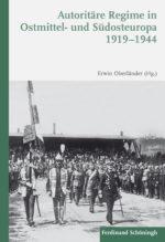 Autoritäre Regime in Ostmittel- und Südosteuropa 1919–1944