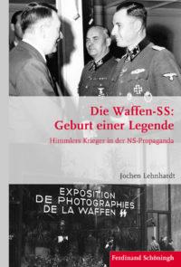 Die Waffen-SS. Geburt einer Legende