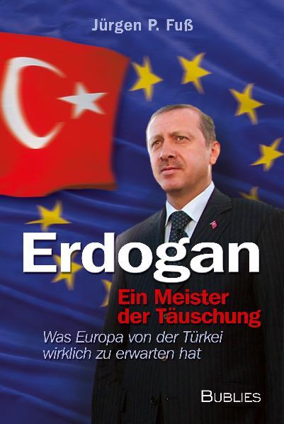 Erdogan - ein Meister der Täuschung