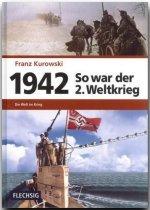 So war der 2. Weltkrieg 1942