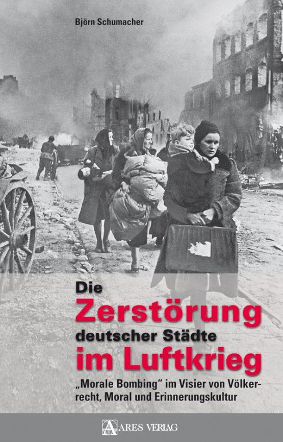 Die Zerstörung deutscher Städte im Luftkrieg