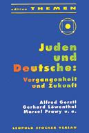 Juden und Deutsche: Vergangenheit und Zukunft