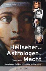 Hellseher und Astrologen im Dienste der Macht