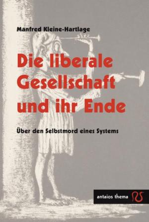 Die liberale Gesellschaft und ihr Ende