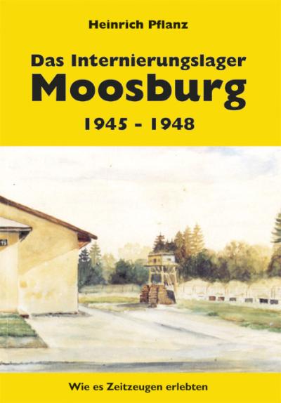 Das Internierungslager Moosburg 1945 - 1948