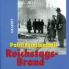 Polit-Kriminalfall Reichstagsbrand