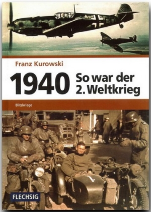 So war der 2. Weltkrieg 1940