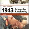 So war der 2. Weltkrieg 1943