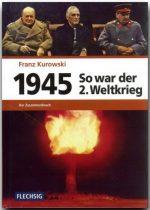 So war der 2. Weltkrieg 1945