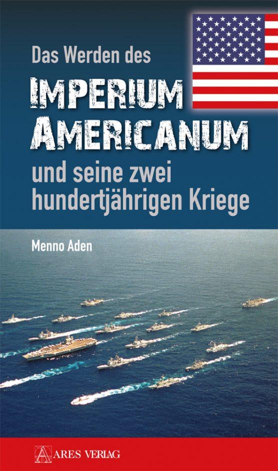 Das Werden des Imperium Americanum