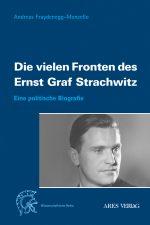 Die vielen Fronten des Ernst Graf Strachwitz